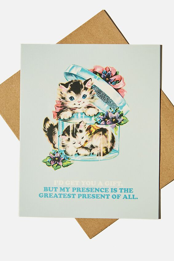 Funny Birthday Card, MY PRESENCE IS THE GREATEST PRESENCE