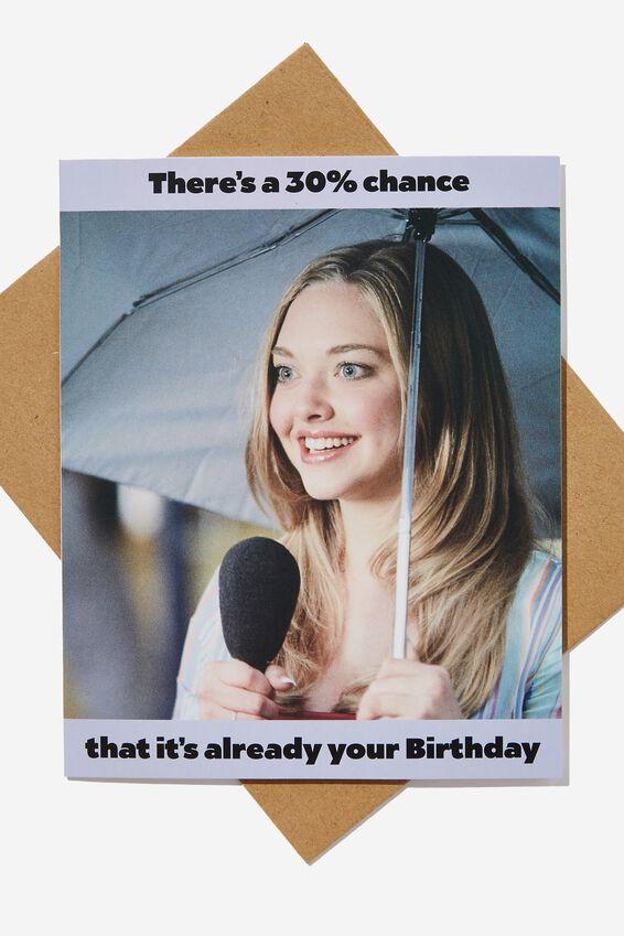 Nice Birthday Card, LCN PAR MEAN GIRLS 30% CHANCE ITS YOUR BIRTHD