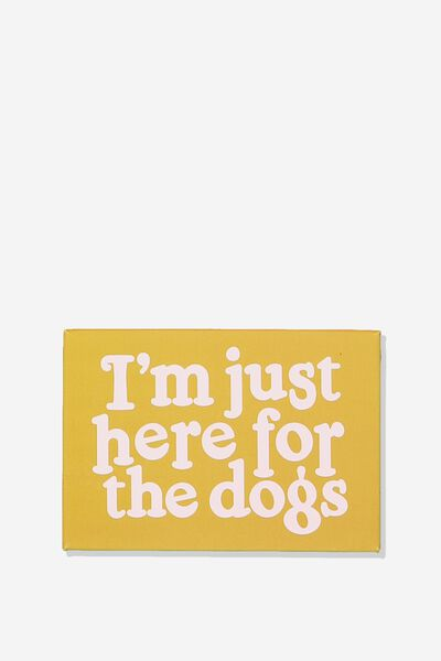 Quirky Magnets, I'M JUST HERE FOR THE DOGS