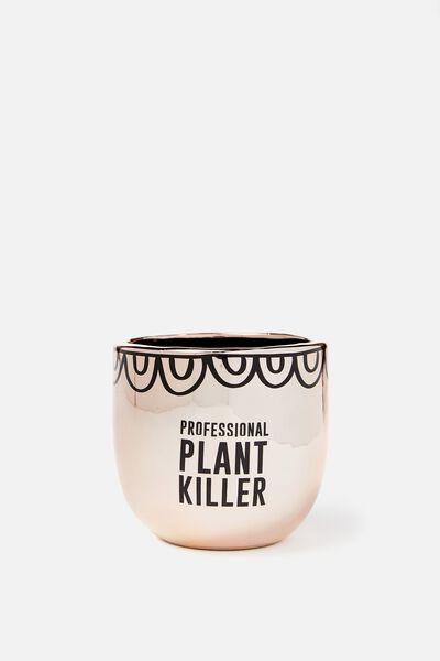 Shaped Planter, PLANT KILLER