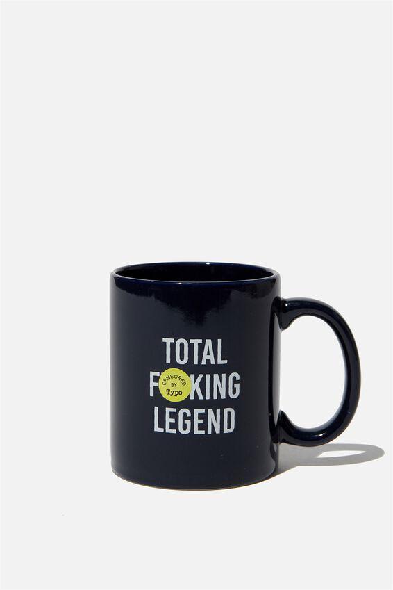 Anytime Mug, F  CKING LEGEND