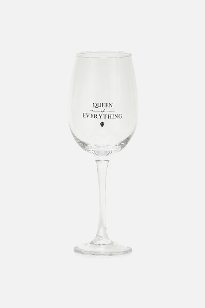 Mega Wine Glass, QUEEN OF EVERYTHING!