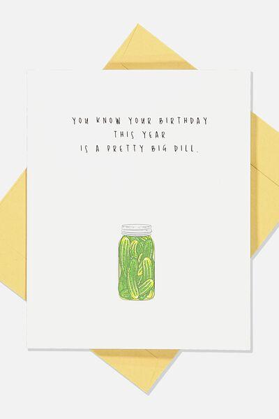 Funny Birthday Card, BIG DILL