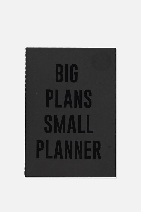 The Small Undated Monthly Diary, BLACK BIG PLANS