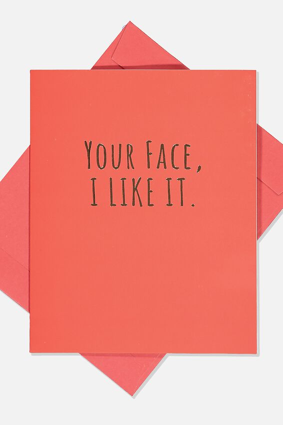 Love Card, YOUR FACE I LIKE IT