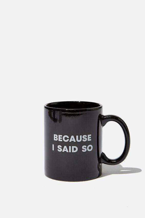 Anytime Mug, I SAID SO