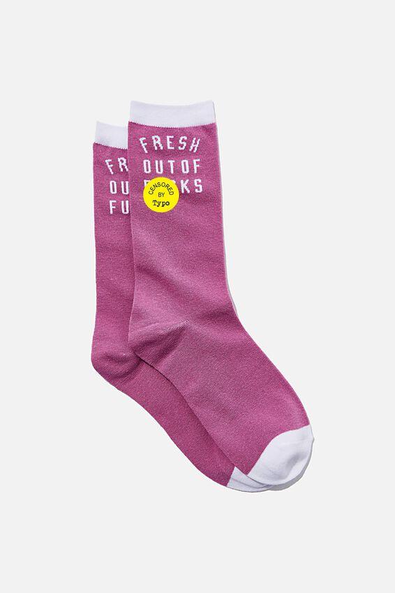Socks, FRESH OUT OF F CKS!!