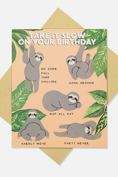 Funny Birthday Card, TAKE IT SLOW SLOTH