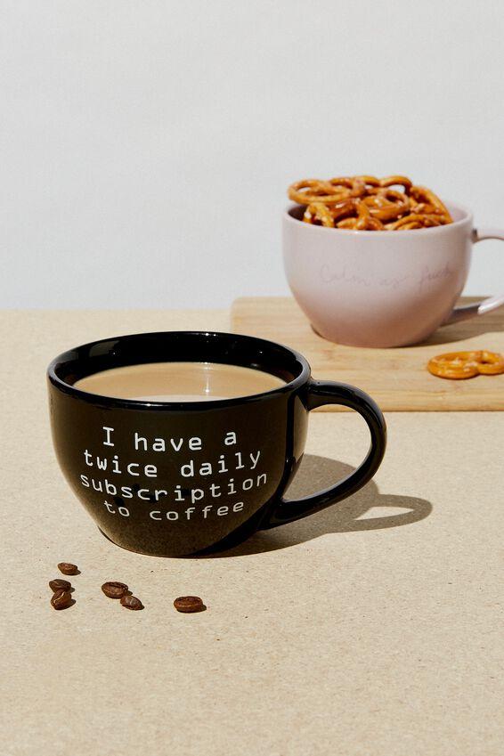 Big Mouth Mug, SUBSCRIPTION TO COFFEE