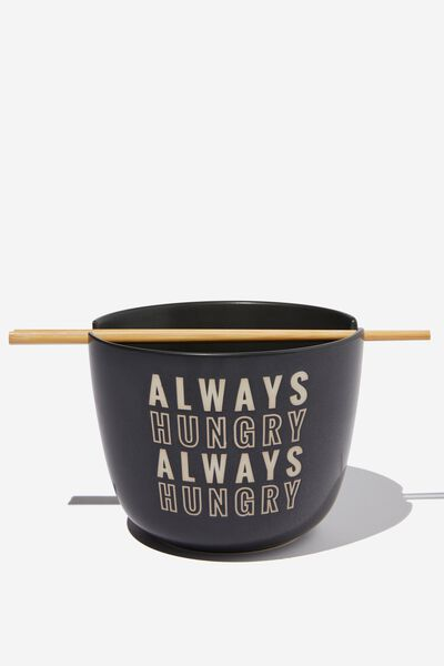 Feed Me Bowl, ALWAYS HUNGRY ALWAYS HUNGRY BLACK