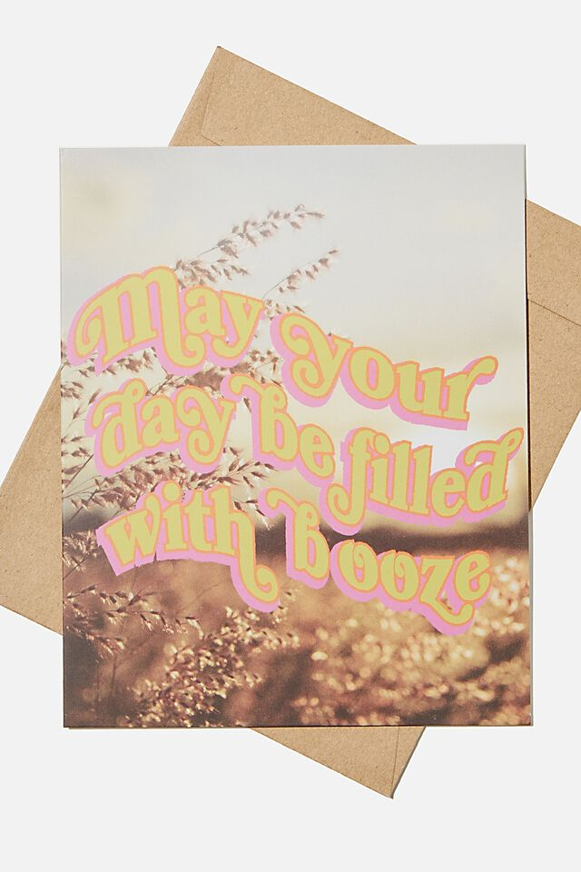 Funny Birthday Card, MAY YOUR DAY BE FILLED WITH BOOZE!
