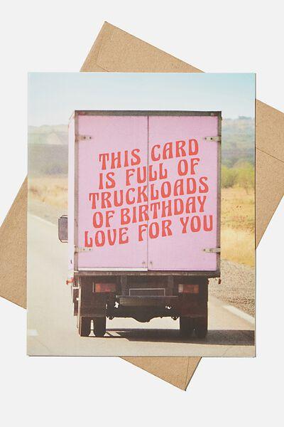 Nice Birthday Card, TRUCK LOADS OF BIRTHDAY LOVE