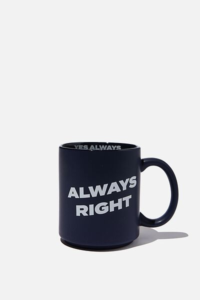 Daily Mug, ALWAYS RIGHT NAVY