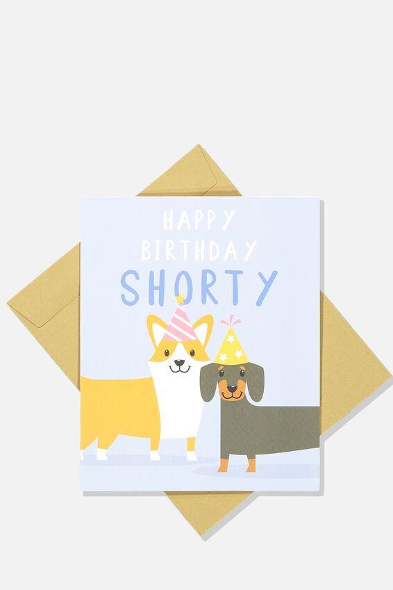 Nice Birthday Card, HAPPY BIRTHDAY SHORTY