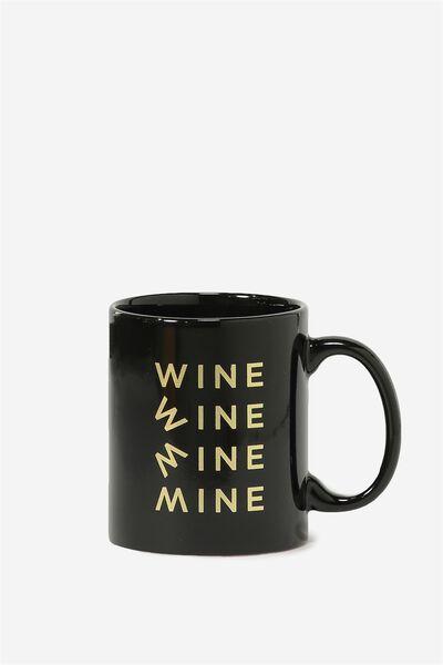 Anytime Mug, WINE MINE!