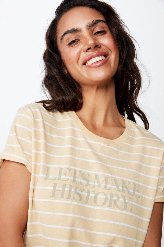 Classic Slogan T Shirt, LETS MAKE HISTORY HONEY CREAM/WHITE STRIPE