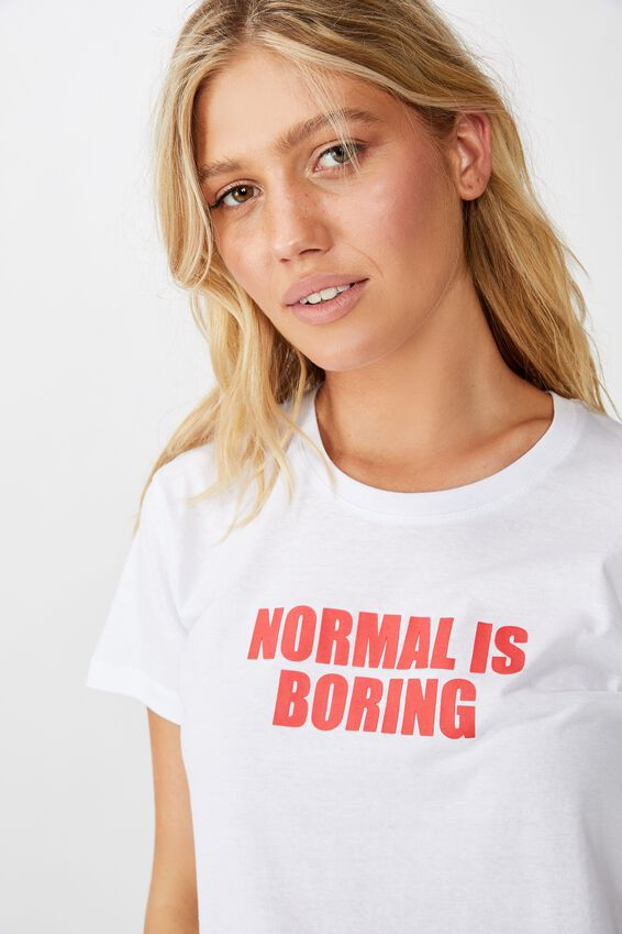 Classic Slogan T Shirt, NORMAL IS BORING/WHITE