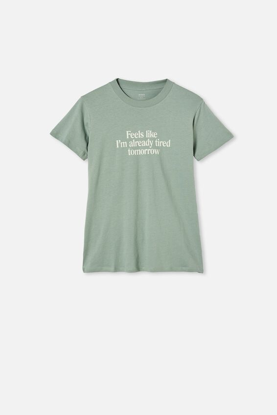 Classic Slogan T Shirt, ALREADY TIRED/CHINOIS GREEN