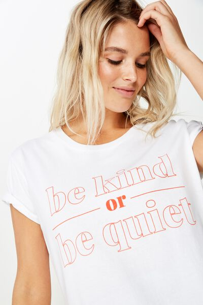 Classic Slogan T Shirt, BE KIND OR BE QUIET/WHITE