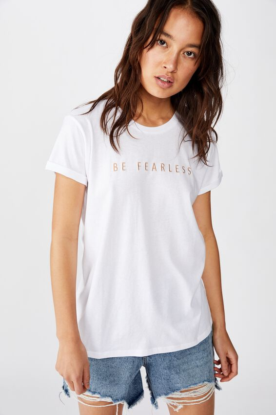 Classic Slogan T Shirt, BE FEARLESS/WHITE