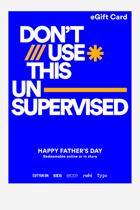 eGift Card, Cotton On Fathers Day Unsupervised