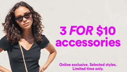 3 For $10 Accessories. Click to shop.