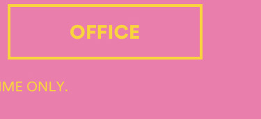 Mid Season Sale 50% Off Selected Styles Click to shop office.