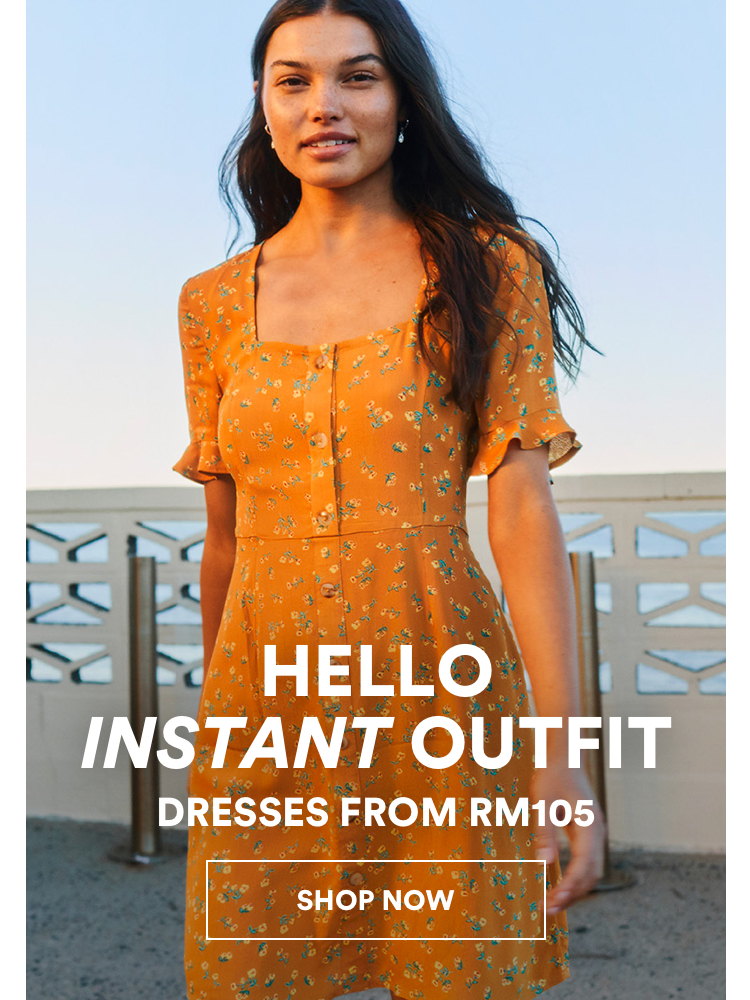 Hello Instant Outfit, Dresses from RM105. Click to Shop.