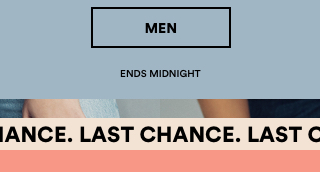 Last Chance. Any 2 for $25, Mix and Match. Click to Shop Mens.