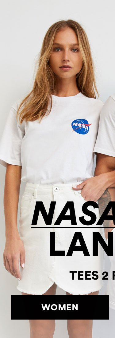 NASA Has Landed. Tees 2 for $30. Shop Women.