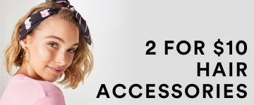 2 for $15 Hair Accessories. Click to shop.