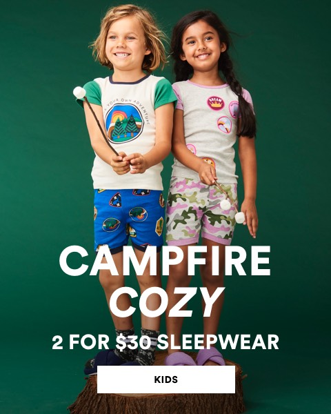 Campfire cozy. 2 for $30 Sleepwear. Click to shop