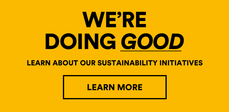We're Doing Good. Learn about our sustainability initiatives. Learn More.