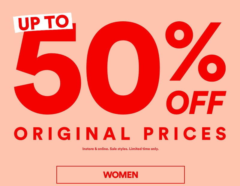 Up to 50% Off Original Prices. Instore and Online. Sale styles. Limited time only. Click to Shop Women.