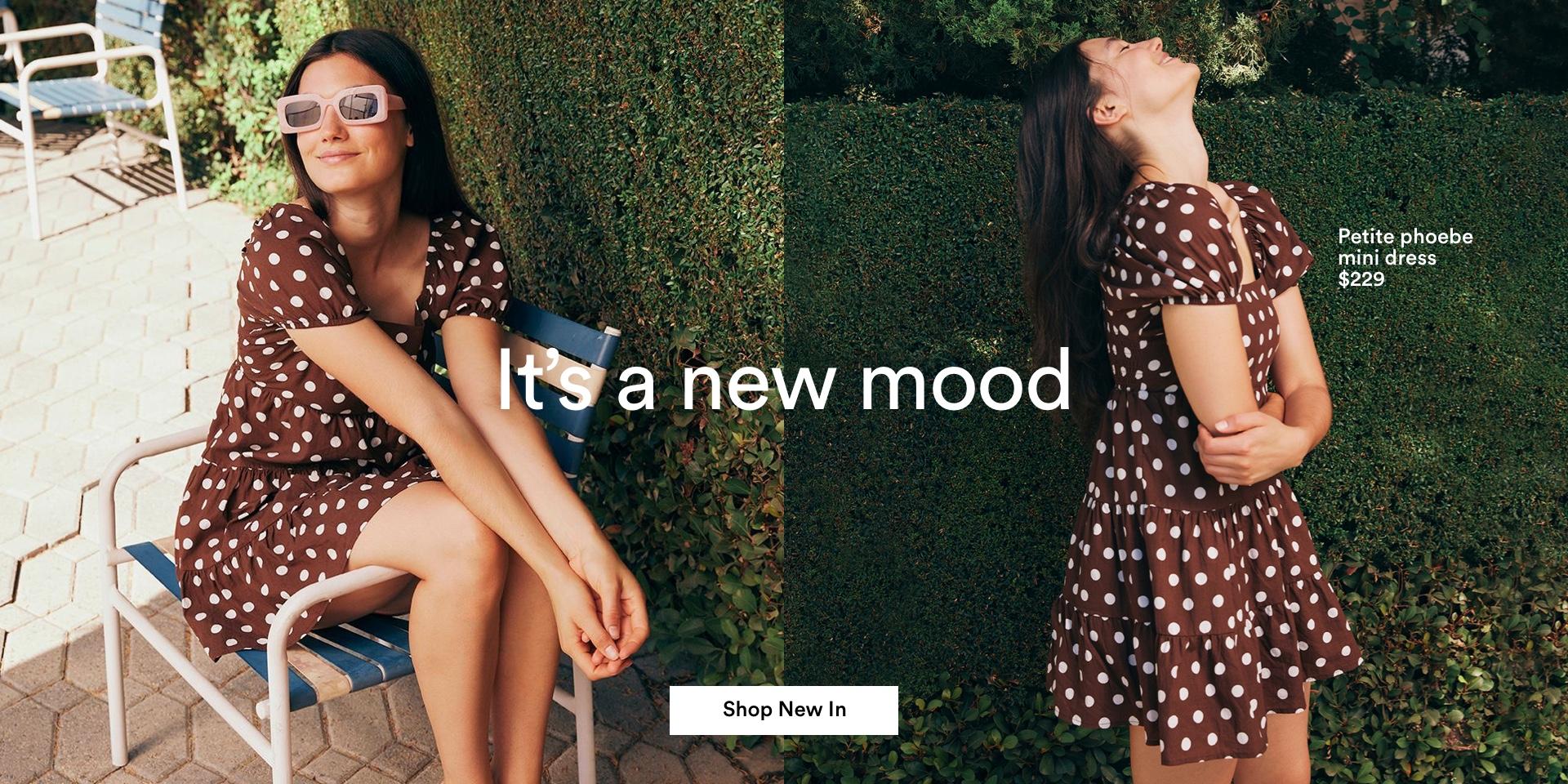 It's a new mood. Shop new arrivals.