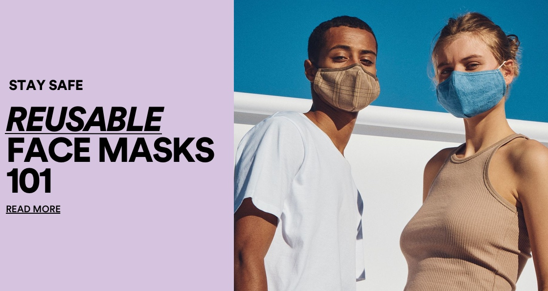 Doing Good. Stay Safe with Reusable face masks 101. Click for more information.