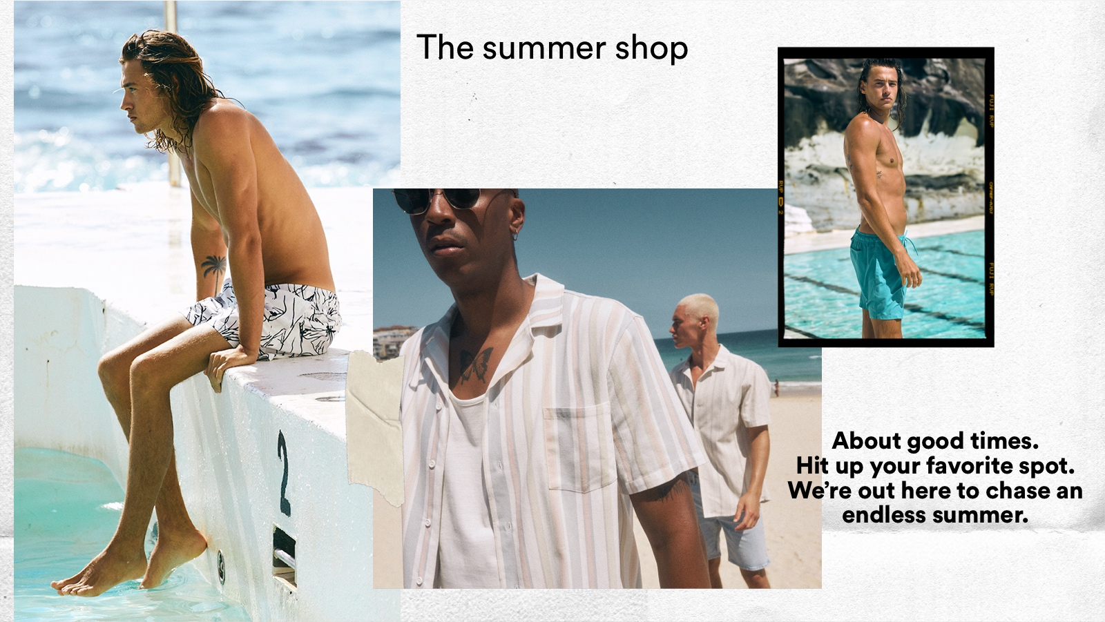The Summer Shop | About good times. Hit up your favourite spot. We're out here to chase an endless summer. Shop Now.