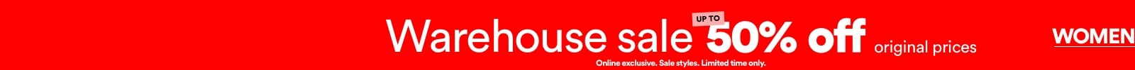 Warehouse Sale Up to 50% Off. Click to shop women.