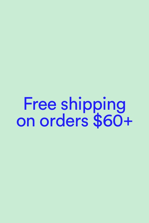 Free Shipping On Orders $60+. Click to Read More.
