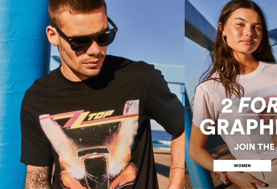 2 for $180 Graphic Tees. Join the Fan Club. Shop Womens.