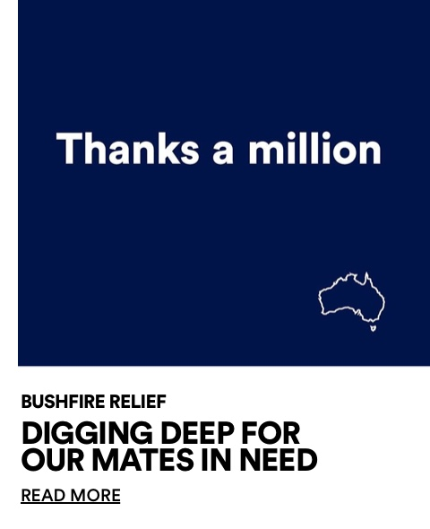 Bush Fire Relief. Digging deep for our mates in need. Click for more information.