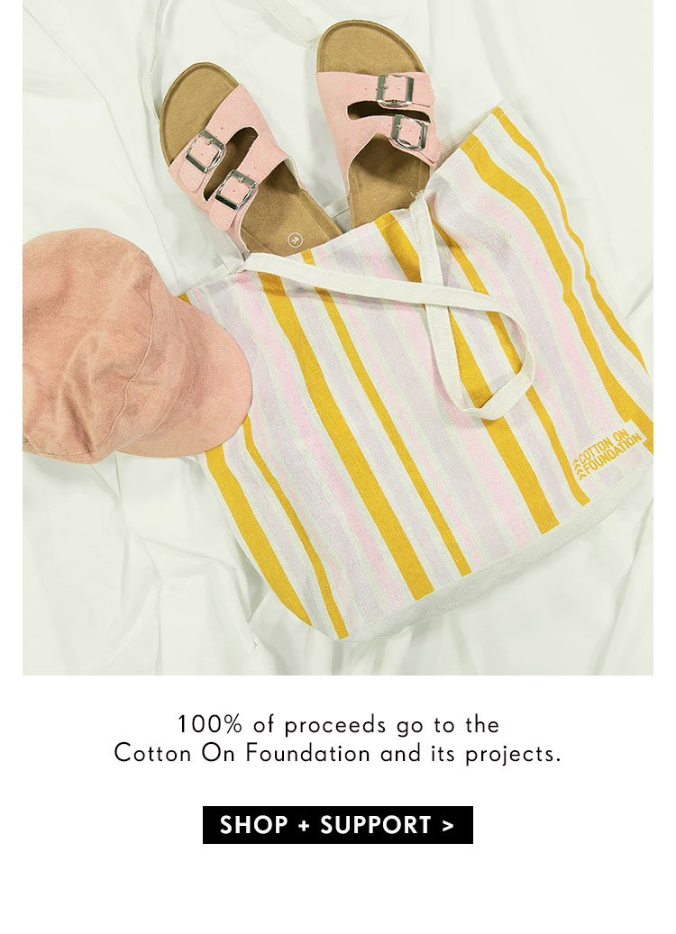 Make a difference| Shop Cotton On Foundation