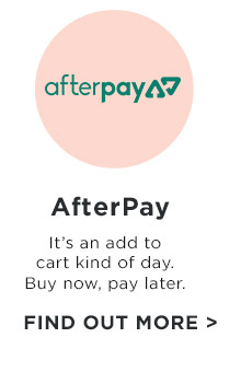 Afterpay. Find out more.