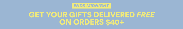 Free Shipping on Orders Over $40. Shop Now.
