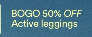 Buy one get one 50% off Active Leggings. Click to Shop.