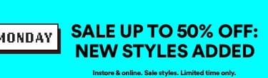 New Styles Added | Sale Up To 50% off | Instore & online. Sale styles limited time only.