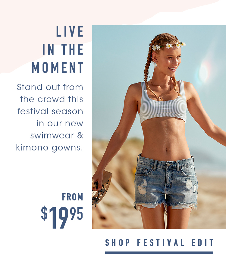 Live In The Moment | Shop Festival Edit