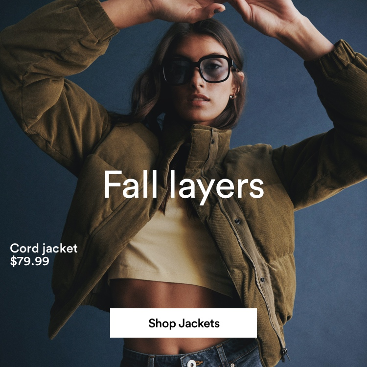 Fall Layers. Click to Shop Women's Jackets.