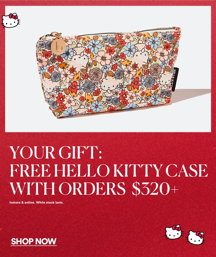 Your gift: Free Hello Kitty case with orders $320+ t&cs apply. Shop Now