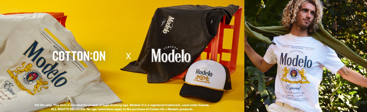 Cotton On x Modelo.   For Ages 21+ Only. This item is intended for people of legal drinking age. Modelo is a registered trademark, used under license. All rights reserved. No age restrictions apply to the purchase of Cotton On x Modelo products.